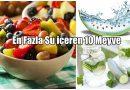 En Yüksek Su İçeriğine Sahip 10 Meyve