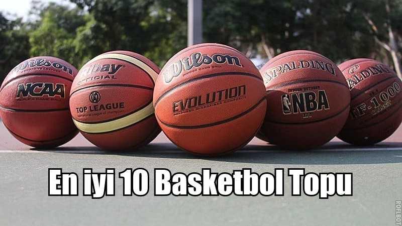 En iyi Basketbol Topu Markaları