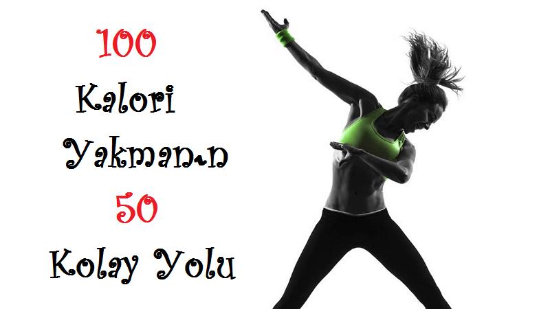 100 Kalori Yakmanın 50 Kolay Yolu